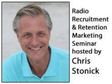 Radio Recruitment & Retention Marketing Seminar hosted by Chris Stonick